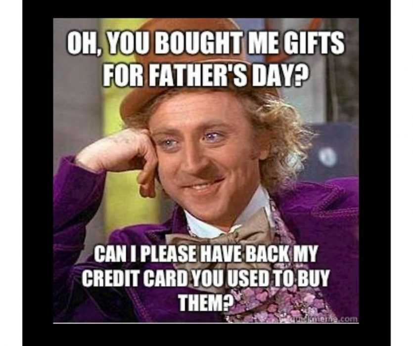 meme showing man supporting his head with arm asking for his credit card that was used to buy his father's day present back