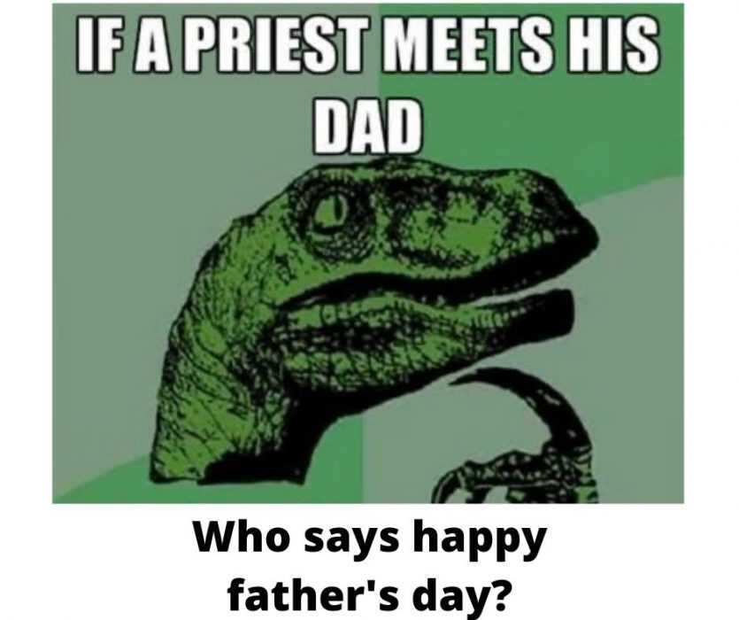 priest meets his father what happens meme.