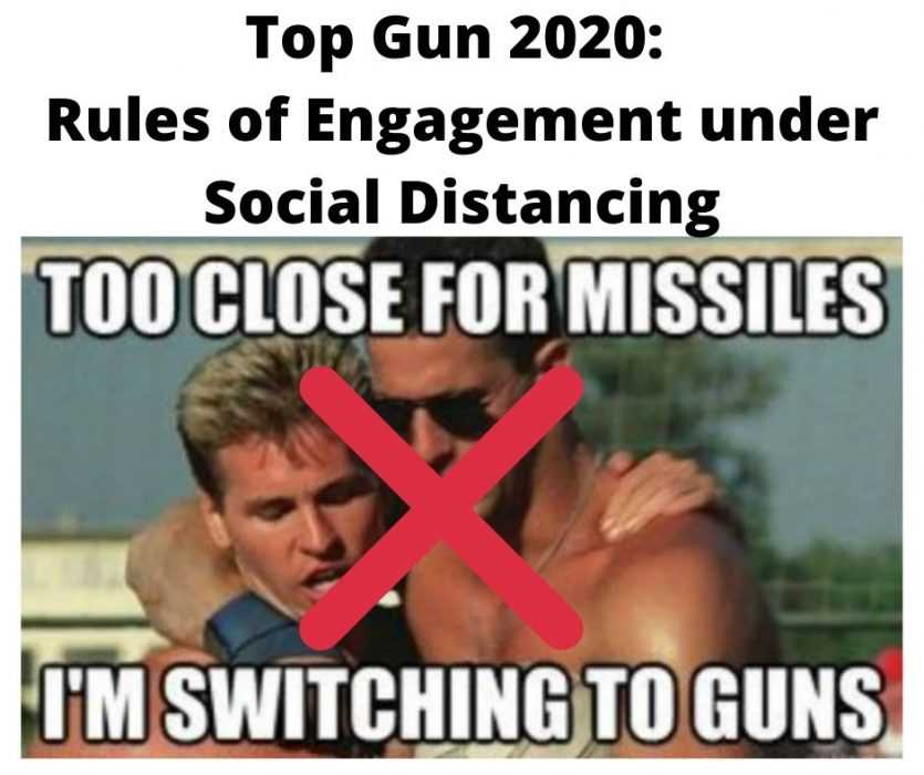 top gun 2020 rules of engagement under social distancing