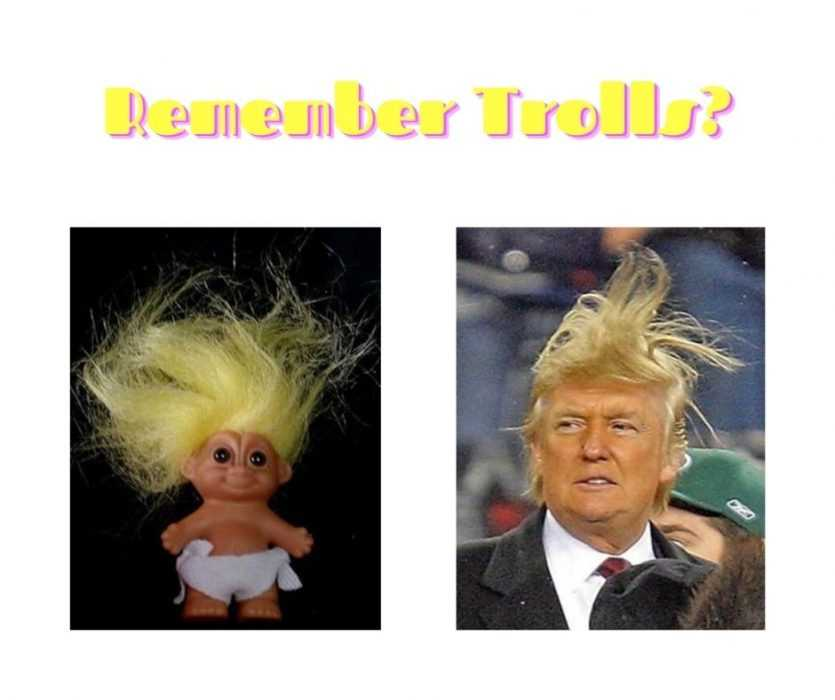Trumps hairstyle looks funnily like troll doll's hair