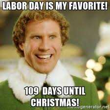 Funny Labor Day Memes elf begins his countdown