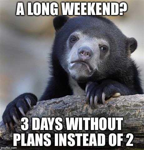 Funny Labor Day Memes bear sad face