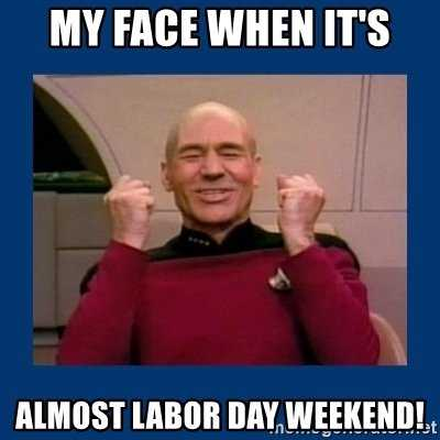 Funny Labor Day Memes Picard