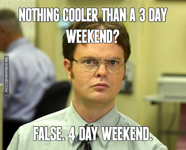 Funny Labor Day Memes does 4 day weekend even exist?