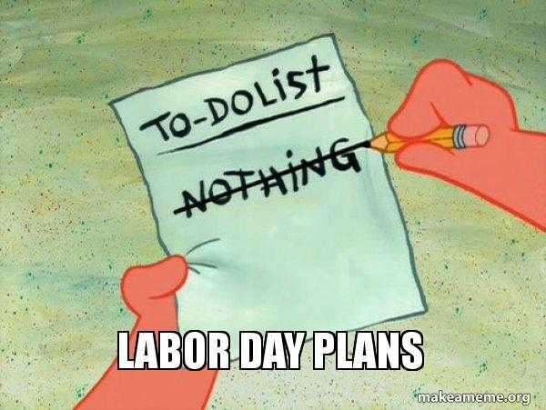 Funny Labor Day Memes sponge bob nothing to do