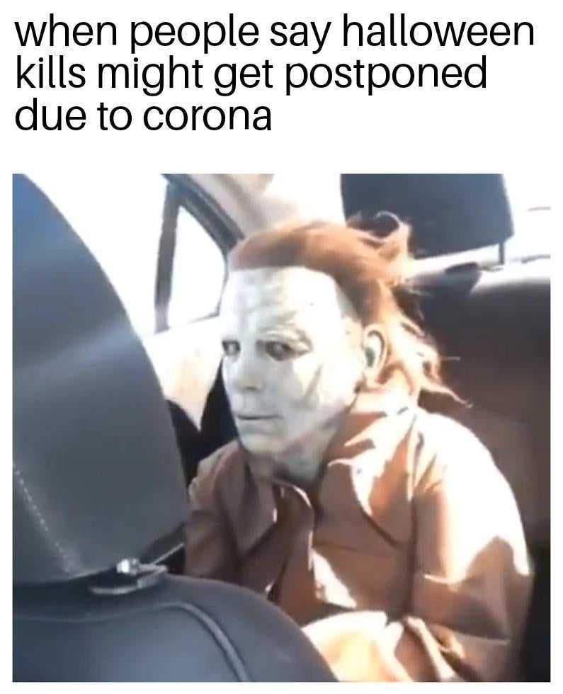 2020 halloween memes 1 - gotta wait