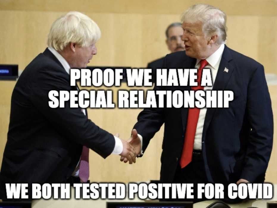 """trump covid meme - photo of boris and donald shaking hands captioned by """"proof we have a special relationship... we both tested positive for covid""""."""