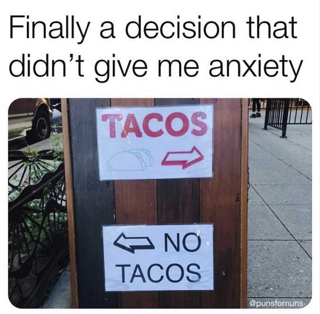 taco memes funny - taco anxiety