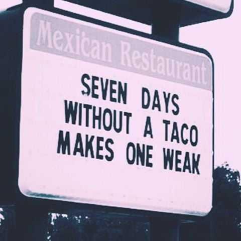 hilarious taco memes - taco makes a week