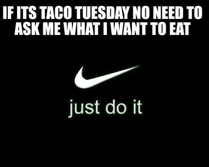 taco meme - no need