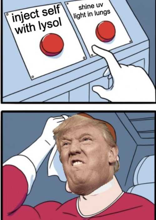 trump has covid meme - meme showing trump nervously choosing between inject self with lysol and shine uv light in lungs after he gets covid.