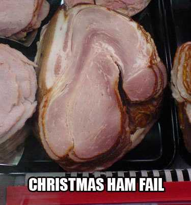 Christmas fails - that's some christmas meat