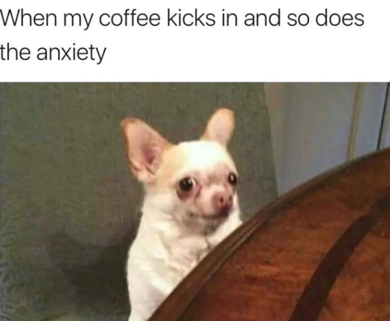 Funny Anxiety Memes - Coffee Anxiety