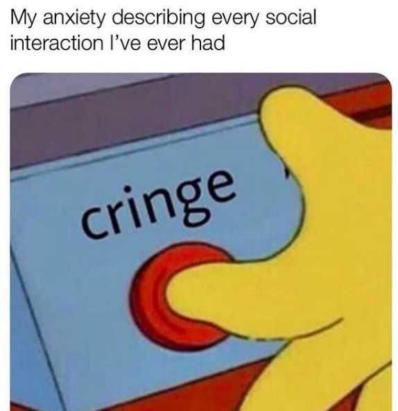 Funny Anxiety Memes - Yikes