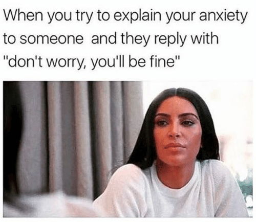 Funny Anxiety Meme - You'll Be Fine