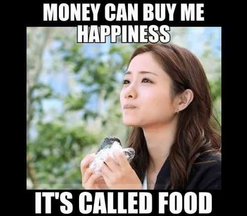 Funny food memes - nothing makes me more happy than food