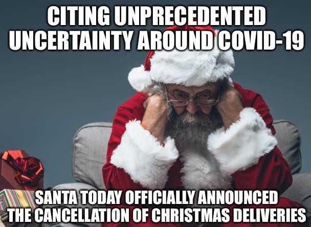 funny life memes - covid santa canceled