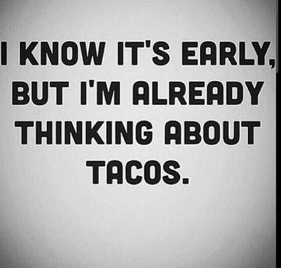 taco meme funny - early taco