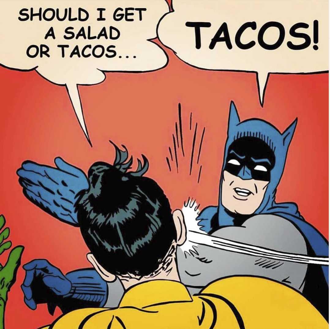 hilarious taco meme - salad taco