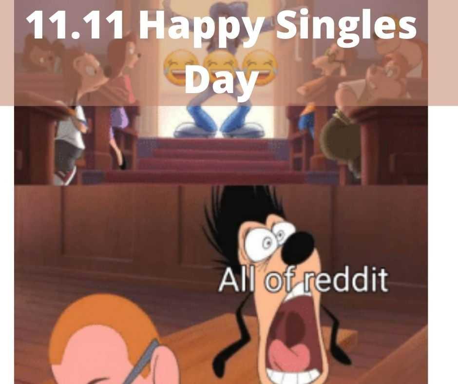 single days memes - reddit