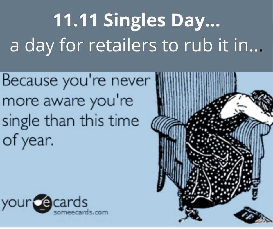 single days meme - retailers rubbing it in