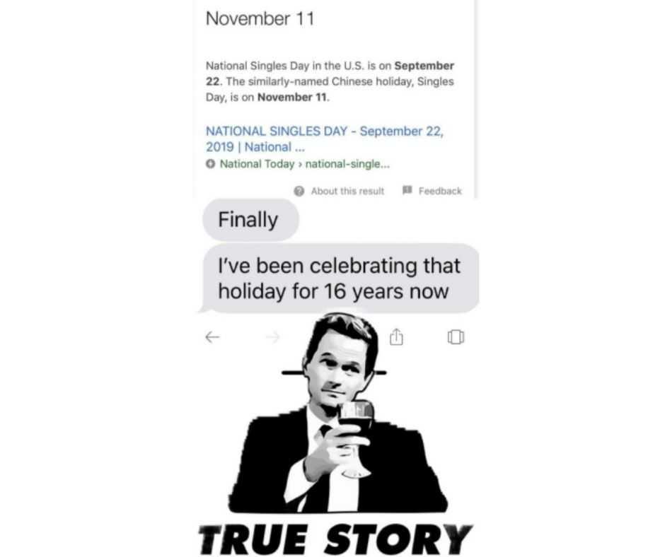 single days meme - true story