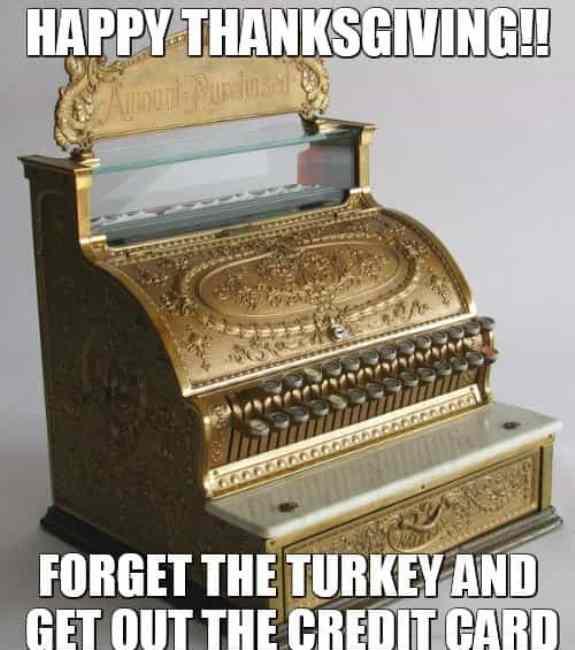 funny thanksgiving memes - cha ching