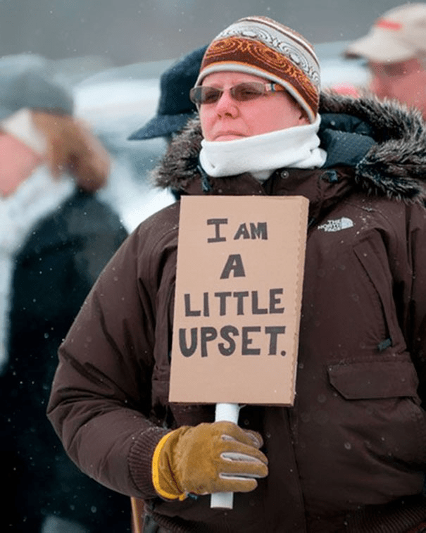 funny protest sign - little upset