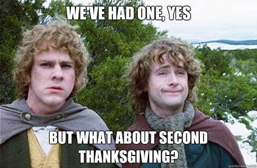 funny thanksgiving memes - thanksgiving always come in pairs