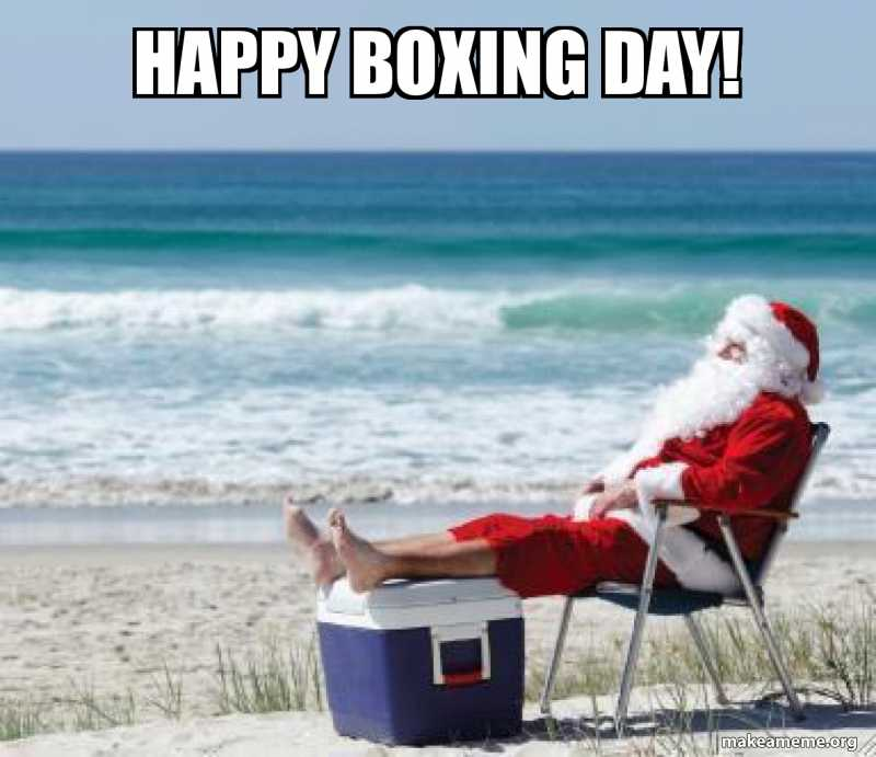 Boxing Day Memes - well earned