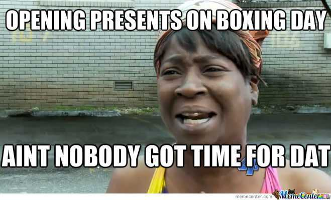 Boxing Day Memes - opening presents