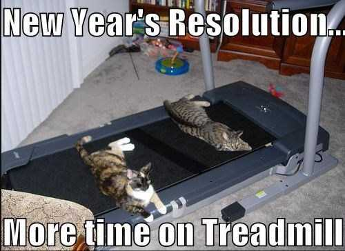Funny New Years Resolution Memes - treadmill time
