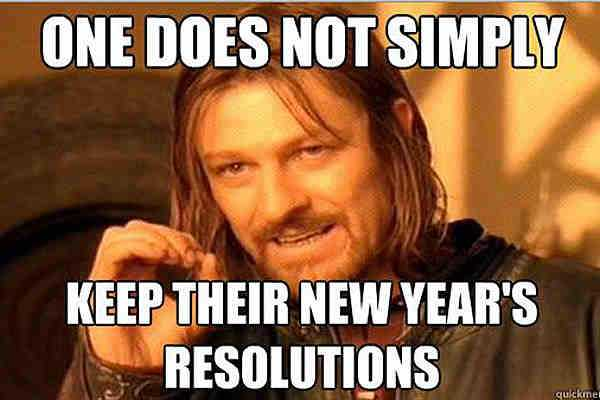 Funny New Years Resolution Meme - keep new year's resolutions
