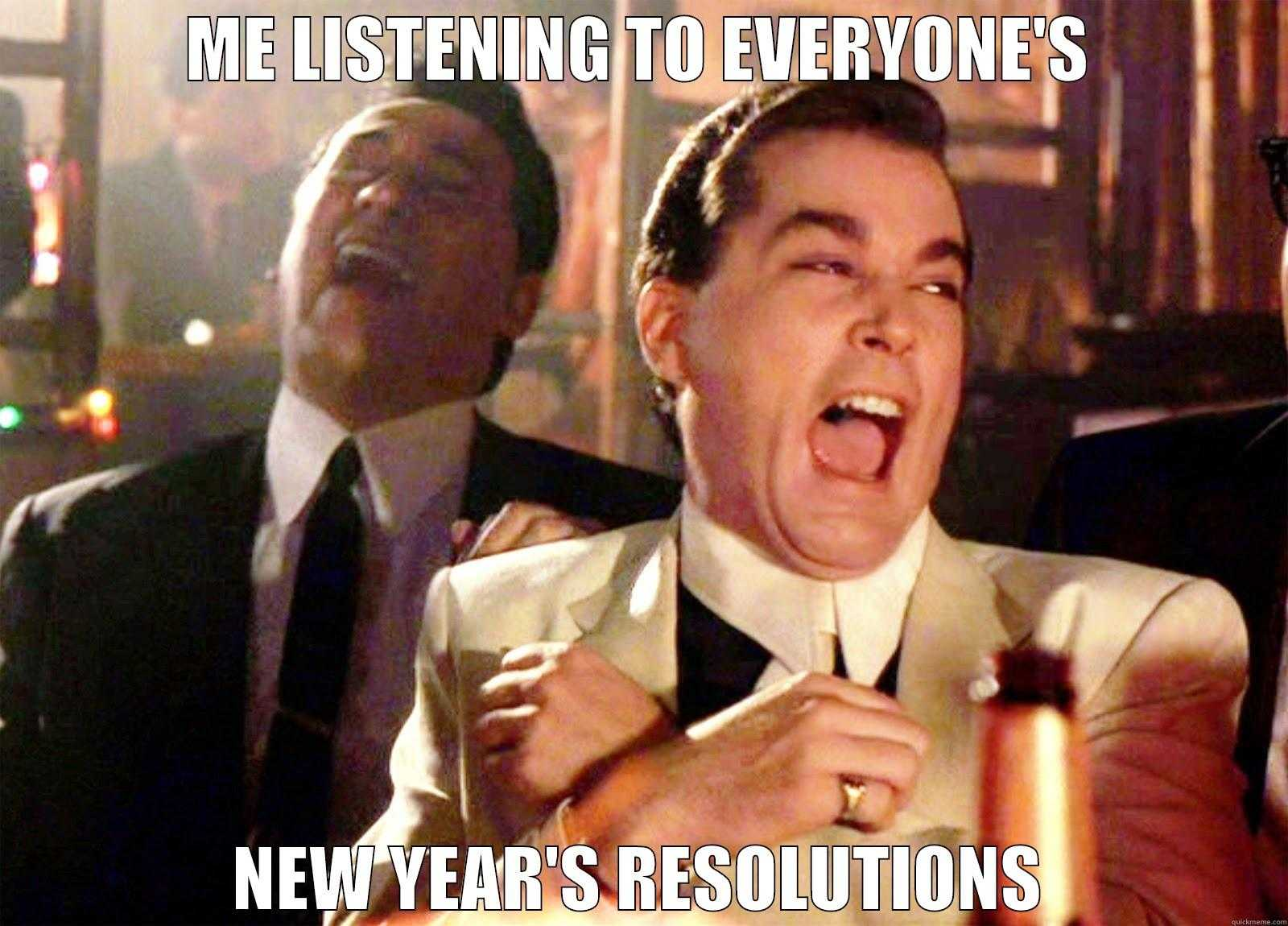 Funny New Years Resolution Memes - listening to new year's resolutions