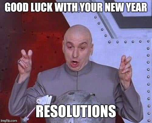 Funny New Years Resolution Memes - resolutions