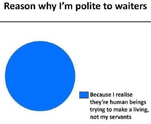 wholesome memes - polite to waiters