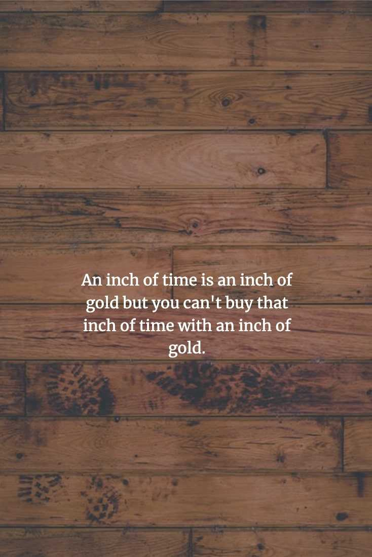 Chinese Proverb - Time Is Most Valuable