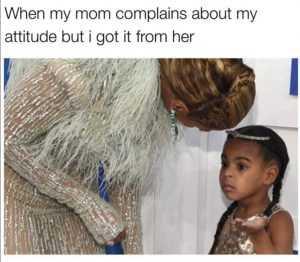 Relatable Queen Bey Memes - Attitude