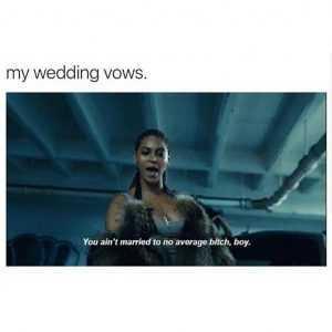 Relatable Queen Bey Memes - Wedding Vows