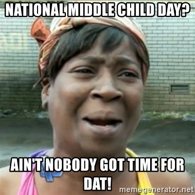 Middle Child Memes Relatable