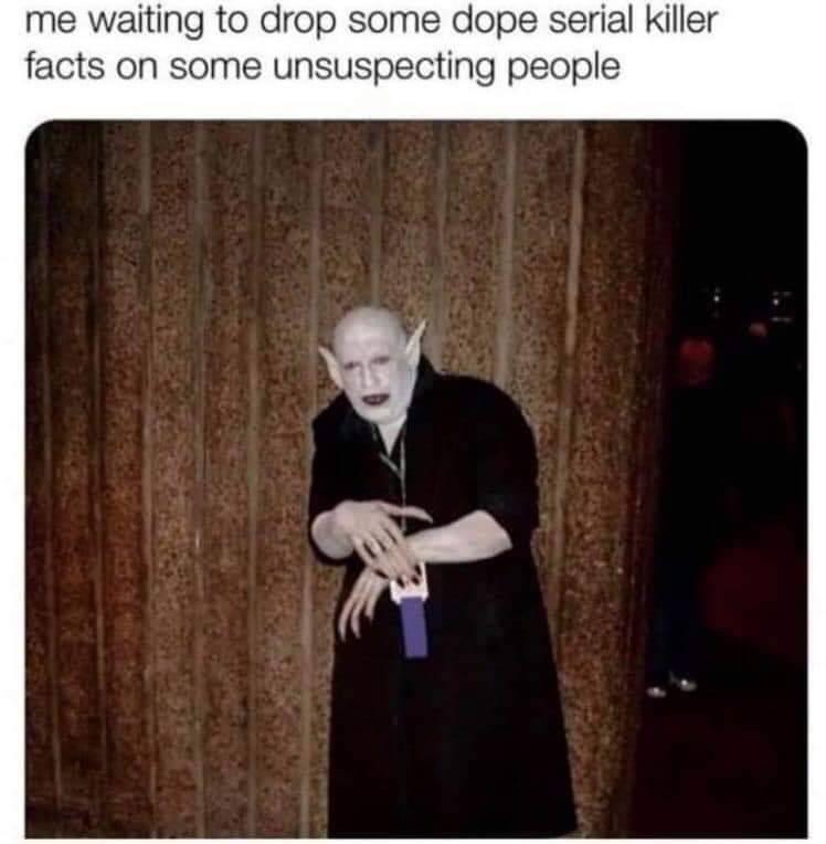 True Crime Lover Memes Best