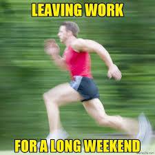 Funny long weekend memes